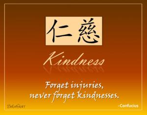 Never forget kindnesses.