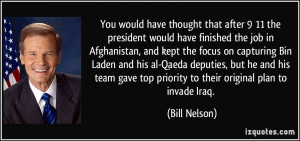 ... Laden and his al-Qaeda deputies, but he and his team gave top priority