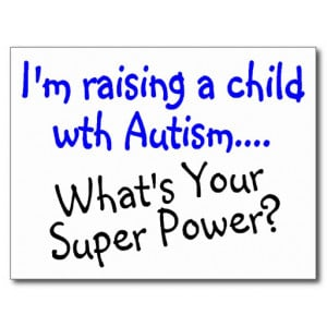 raising_a_child_with_autism_whats_your_super_power_postcard ...