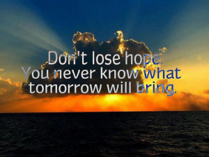 Motivational Wallpaper on Hope: Don't lose hope. you never know