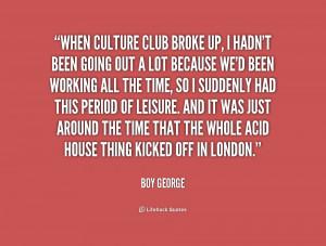 Culture Club Quotes