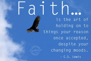 Holding On Quote: Faith… is the art of holding on... holding-on-(1)