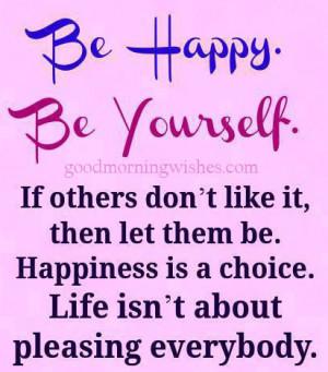 Be happy… Happy Quotes