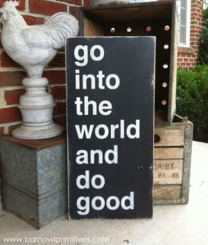 Go into the world and do good Barn Owl Primitives