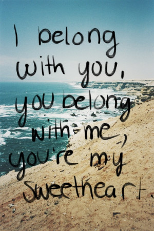 belong with you, you belong with me, you are my sweetheart