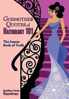 Godmother Quotes of Haterology 101: The Insane Book of Truth