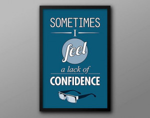 ... Typographic Geek Poster // Lack of Confidence, Maurice Moss Quote