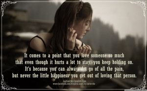 ... you love someone so much that even though it hurts when someone hurts