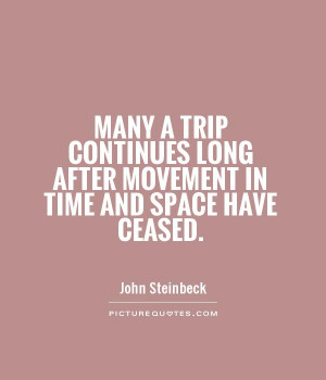 ... long after movement in time and space have ceased Picture Quote #1
