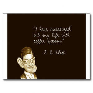 Coffee Sayings From T. S. Eliot Postcards