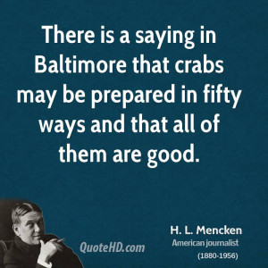 There is a saying in Baltimore that crabs may be prepared in fifty ...