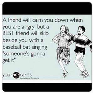 Friend Will Calm You Down When