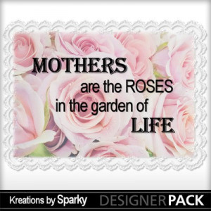 Mother, quotes, sayings, roses, garden, great