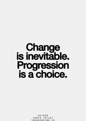 Progression is a choice.