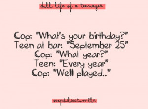 birthday, cop, dull life of a teenager, haha, text, words