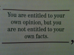Opinions and facts quote
