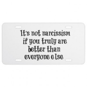 Funny Narcissism Quote License Plate