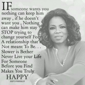 LOVE Oprah and this quote is the truth..be yourself and one day the ...