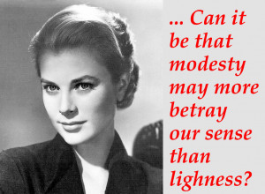 shakespeare quote Can it be that modesty may more betray our sense ...