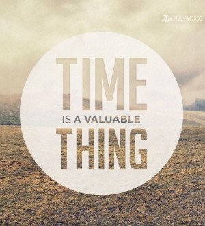 don t waste yout time or time will waste you
