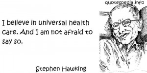 aphorisms - Quotes About Freedom - I believe in universal health care ...