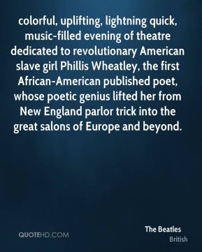 dedicated to revolutionary American slave girl Phillis Wheatley ...