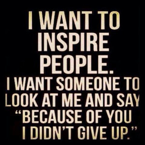 Inspire people. #quotes #sayings