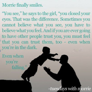 From one of my most favorite books - tuesdays with morrie