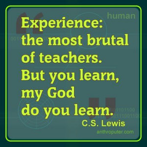 ... of teachers. But you learn, my God do you learn. CS Lewis #quotes