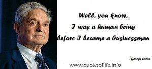 ... before-I-became-a-businessman-George-Soros-business-picture-quote1.jpg