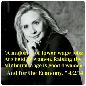 Hillary Clinton quote on women and raising the minimum wage