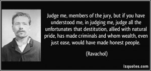 Judge me, members of the jury, but if you have understood me, in ...