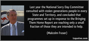 Last year the National Sorry Day Committee consulted with stolen ...