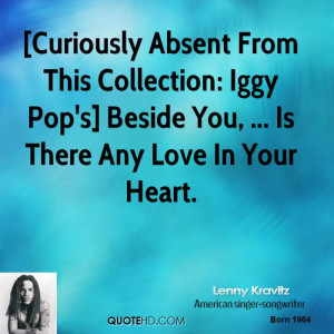 Curiously Absent From This Collection: Iggy Pop's] Beside You, ... Is ...