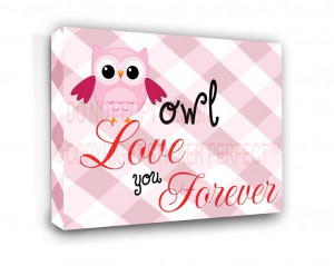 ... FRAMED CANVAS PRINT (girl 1) Owl love you forever nursery happy quotes