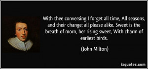 thee conversing I forget all time, All seasons, and their change; all ...