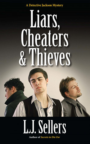 Liars, Cheaters & Thieves by L.J. Sellers
