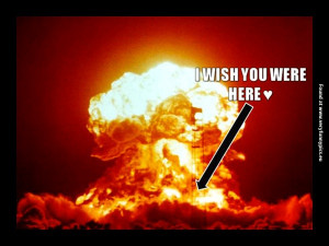 funny-pictures-wish-you-were-here-atomic-bomb