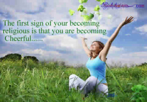 The first sign of your becoming religious is that you are becoming ...