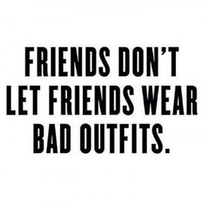 ... Friends, Quotes Fashion, Don'T Let, Fashion Friends, Real Friends