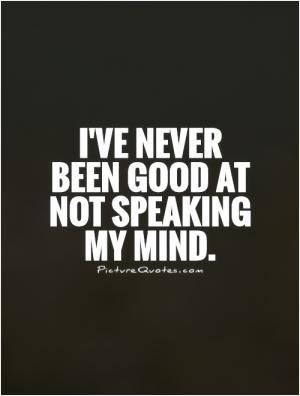 Speaking My Mind I Quotes