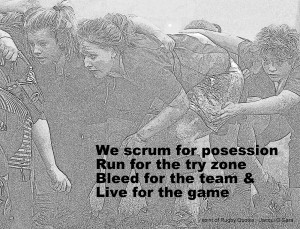 ... for the team & Live for the game, womens rugby quotes - play rugby