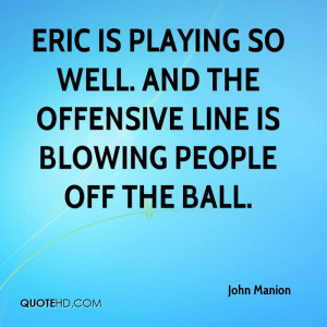 ... so well. And the offensive line is blowing people off the ball