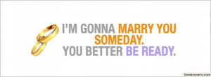 Gonna Marry You Someday.You Better Be Ready ~ Astrology Quote