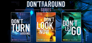 The end is here for the DON'T TURN AROUND series by Michelle Gagnon ...
