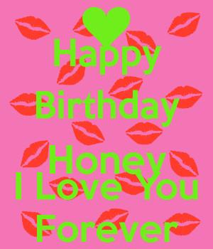 Happy Birthday Honey I Love You Forever