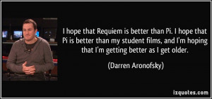 hope that Requiem is better than Pi. I hope that Pi is better than ...