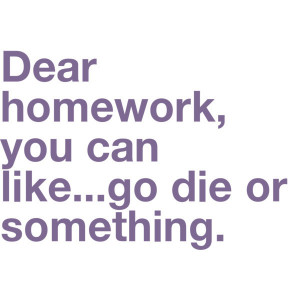 die, duh, homework, lol, quotes, real, text, words