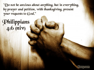 Do not be anxious about anything, but in every situation, by prayer ...