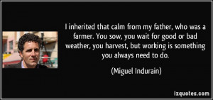 ... wait for good or bad weather miguel indurain 91032 Bad Father Quotes